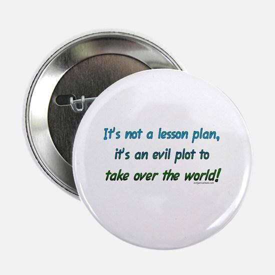 "Evil lesson plan, teacher gift 2.25"" Button"