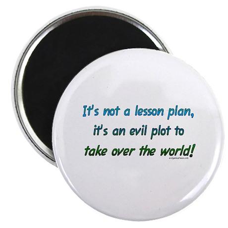 """Evil lesson plan, teacher gift 2.25"""" Magnet (10 pa"""