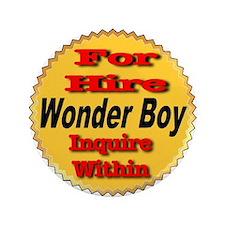 """For Hire Wonder Boy 3.5"""" Button"""