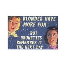 Blondes Have More Fun Rectangle Magnet