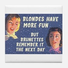 Blondes Have More Fun Tile Coaster