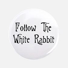 """Follow The White Rabbit 3.5"""" Button"""
