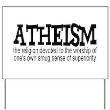 Atheism Smug Superiority Yard Sign