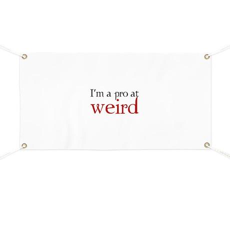 I'm a pro at weird Banner