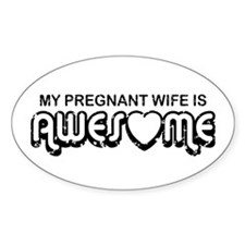My Pregnant Wife is Awesome Oval Decal