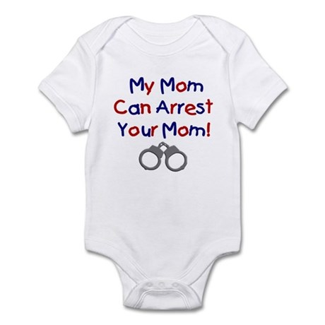 My Mom Can Arrest Your Mom Infant Creeper