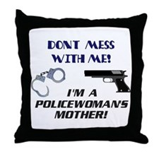 Policewoman's Mother Throw Pillow