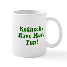 Rednecks Have More Fun! Mug