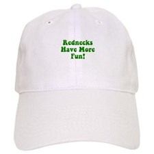 Rednecks Have More Fun! Baseball Cap
