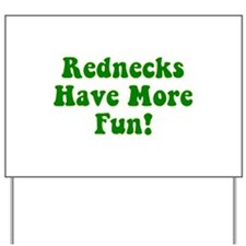 Rednecks Have More Fun! Yard Sign