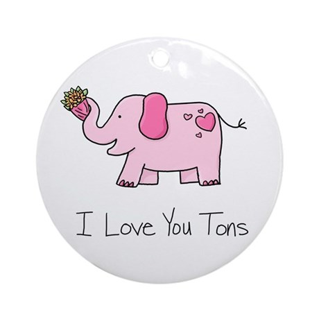 I Love You Tons - Ornament (Round)