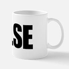 FALSE Mug