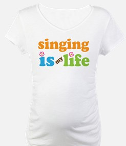 Singing is my Life Shirt