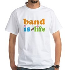 Band Is My Life Shirt