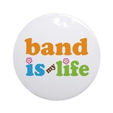 Band Is My Life Ornament (Round)