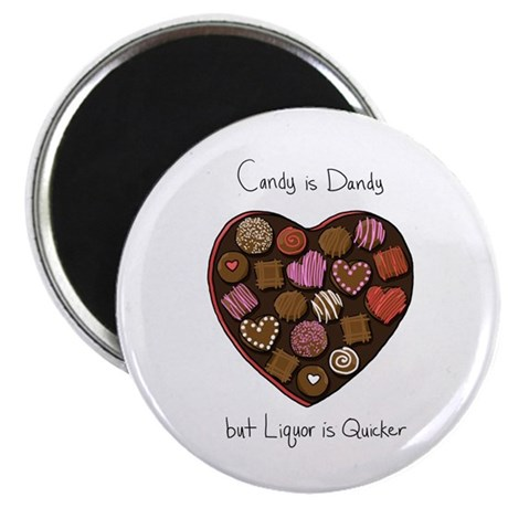 "Candy is Dandy...But Liquor i 2.25"" Magnet (100 pa"