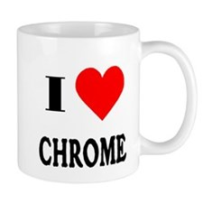 I Love Chrome! Mug