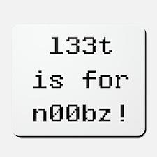 l33t is for noobz! Mousepad
