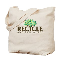 Recycle And Save A Tree Tote Bag