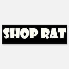 Shop Rat Bumper Bumper Bumper Sticker