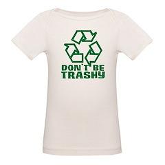 Don't Be Trashy Tee