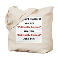 Are you spiritually correct Tote Bag
