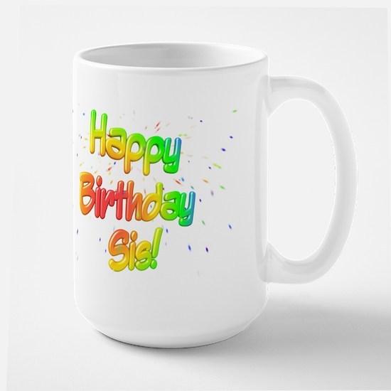 Happy Birthday Sis Large Mug