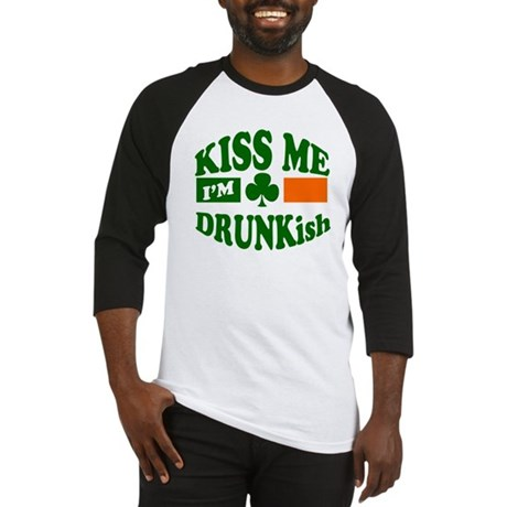 Kiss Me I'm Drunkish Baseball Jersey