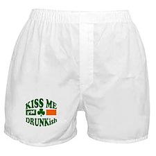 Kiss Me I'm Drunkish Boxer Shorts