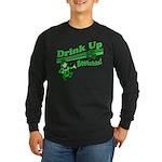 Drink Up Bitches Long Sleeve Dark T-Shirt