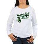 Drink Up Bitches Women's Long Sleeve T-Shirt