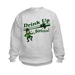 Drink Up Bitches Kids Sweatshirt