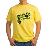 Drink Up Bitches Yellow T-Shirt