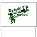 Drink Up Bitches Yard Sign