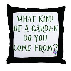 What Kind of Garden Do You Co Throw Pillow