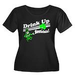 Drink Up Bitches! Women's Plus Size Scoop Neck Dar