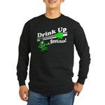 Drink Up Bitches! Long Sleeve Dark T-Shirt