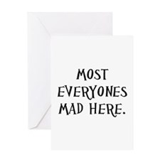 Everyones Mad Here Greeting Card