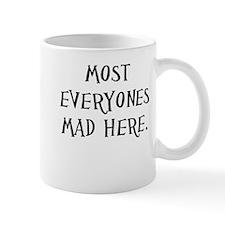 Everyones Mad Here Mug
