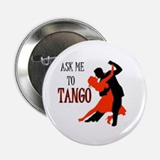 "TANGO WITH ME 2.25"" Button"