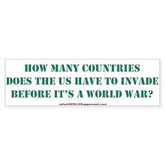 IS IT A WORLD WAR YET? Bumper Bumper Sticker