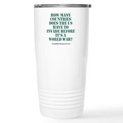IS IT A WORLD WAR YET? Travel Mug