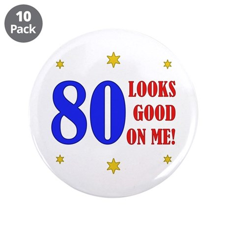 "Fun 80th Birthday 3.5"" Button (10 pack)"