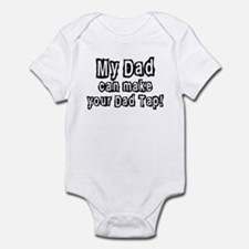 New My Dad can make your Dad Infant Bodysuit