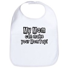 New My Mom can make your Mom Bib