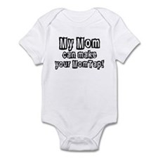 New My Mom can make your Mom Infant Bodysuit