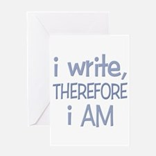 I Write, Therefore.... Greeting Card