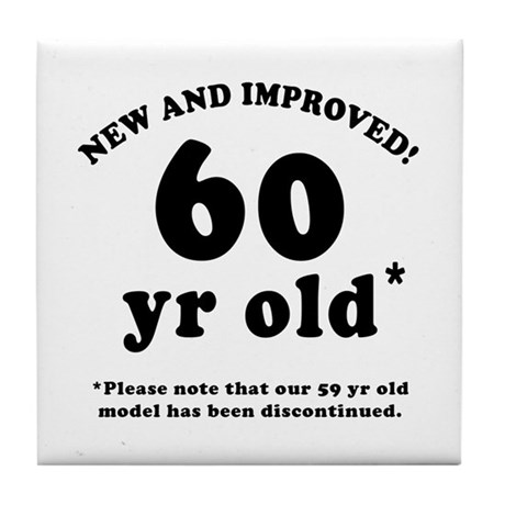 60th Birthday Gag Gifts Tile Coaster