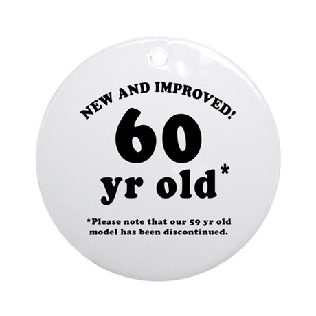60th Birthday Gag Gifts Ornament (Round)