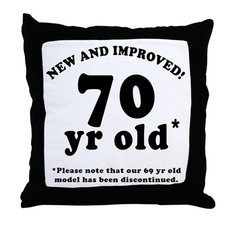 70th Birthday Gag Gifts Throw Pillow